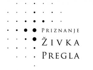 Poziv za predloge za podelitev priznanja Živka Pregla v letu 2013