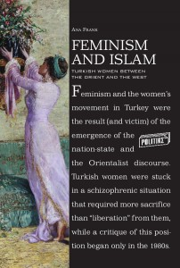 Feminism and Islam  Turkish Women between the Orient and the West