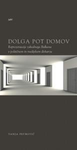 Dolga pot domov. Reprezentacije zahodnega Balkana v političnem in medijskem diskurzu