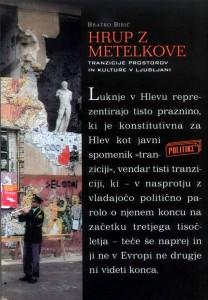 Hrup z Metelkove. Tranzicije prostorov in kulture v Ljubljani