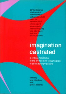Imagination Castrated: Critical Rethinking of the Civil Society (Organisation) in Contemporary Society