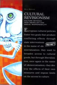Cultural Revisionism. Culture between Neo-liberalism and Social Responsibility