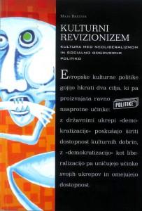 Kulturni revizionizem. Kultura med neoliberalizmom in socialno odgovorno politiko