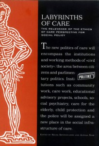 Labyrinths of Care. The Relevance of the Ethics of Care Perspective for Social Policy