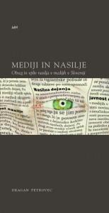Mediji in nasilje. Obseg in vpliv nasilja v medijih v Sloveniji