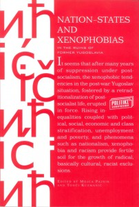 Nation-States and Xenophobias: In the Ruins of Former Yugoslavia