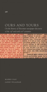 Ours and Yours. On the history of Slovenian newspaper discourse of the 19th and early 20th centuries