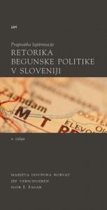 Pragmatika legitimizacije. Retorika begunske politike v Sloveniji
