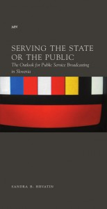 Serving the State or the Public: The Outlook for Public Service Broadcasting in Slovenia