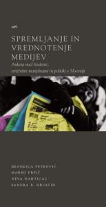 Spremljanje in vrednotenje medijev. Anketa med študenti, etničnimi manjšinami in politiki v Sloveniji
