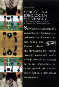 Sproščena ideologija Slovencev. O političnih implikacijah filozofema
