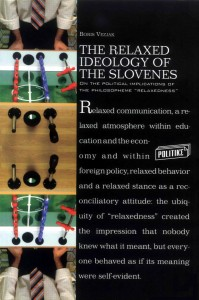 The Relaxed Ideology of the Slovenes. On the Political Implications of the Philosopheme Relaxedness