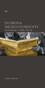 Svoboda neodgovornosti. Samoomejevanje medijev v Sloveniji