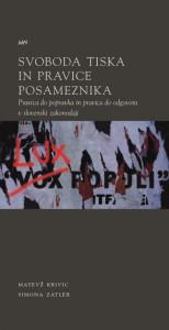 Svoboda tiska in pravice posameznika. Pravica do popravka in pravica do odgovora v slovenski zakonodaji