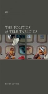 The Politics of Tele-Tabloids