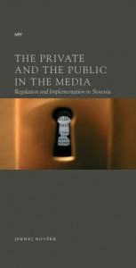 The Private and the Public in the Media, Regulation and Implementation in Slovenia