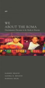 We About the Roma: Discriminatory Discourse in the Media in Slovenia