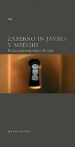Zasebno in javno v medijih. Pravna ureditev in praksa v Sloveniji