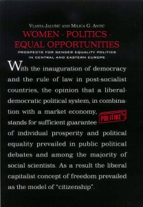 Women - Politics - Equal Oportunities. Prospects for Gender Equality Politics in Central and Eastern Europe