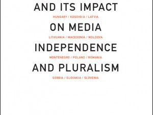 New Book: Media Ownership: Impact on Media Independence and Pluralism in Slovenia and Other Post-socialist European Countries