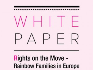 "Poročilo ""White paper: Rights on the Move – Rainbow Families in Europe"""