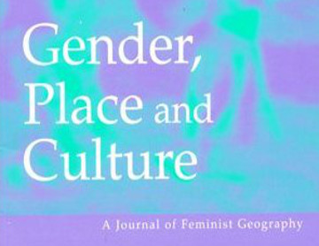 Gender, Place & Culture: A Journal of Feminist Geography, 2015.