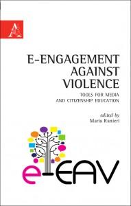 Ranieri M. (Ed.) (2014), e-Engagement against violence. Tools for media and citizenship education, Roma, ARACNE INTERNATIONAL