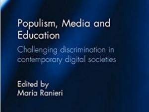 Our researchers contributed to book Populism, Media and Education: Challenging Discrimination in Contemporary Digital Societies, ed. Maria Ranieri, Routledge