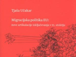 Predstavitev knjige 'Migracijska politika EU: Nove artikulacije izključevanja v 21. stoletju'