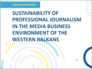 Poročilo o vzdržnosti poklicnega novinarstva v medijskem poslovnem okolju Zahodnega Balkana