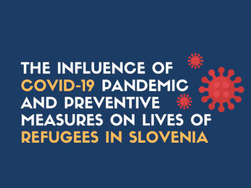 The influence of Covid-19 pandemic and preventive measures on lives of refugees in Slovenia