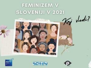 Feminizem v Sloveniji v 2021 – Kaj sledi?