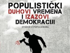 Knjiga 'Populistički duhovi vremena i izazovi demokraciji. Studije o populizmima'