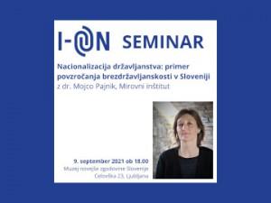 Nacionalizacija državljanstva: primer povzročanja brezdržavljanskosti v Sloveniji z dr. Mojco Pajnik